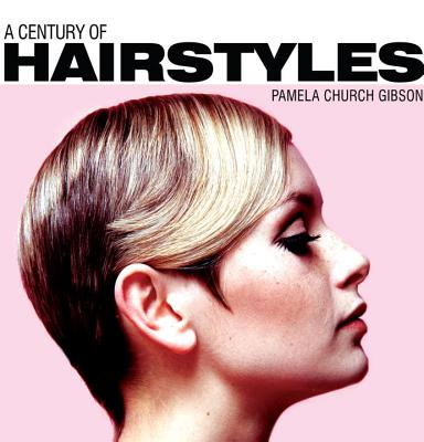 A Century of Hairstyles By Gibson, Pamela Church