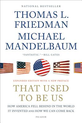 That Used to Be Us By Friedman, Thomas L./ Mandelbaum, Michael