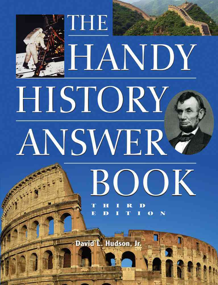 The Handy History Answer Book By Hudson, David L.
